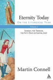 Cover of: Eternity Today: On the Liturgical Year | Martin Connell