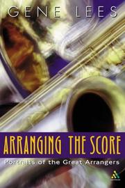 Cover of: Arranging the Score | Gene Lees