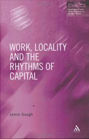 Cover of: Work, Locality and the Rhythms of Capital (Employment and Work Relations in Context Series)