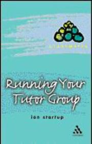Cover of: Running your tutor group | Ian Startup