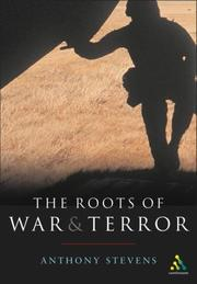 Cover of: The roots of war and terror | Anthony Stevens