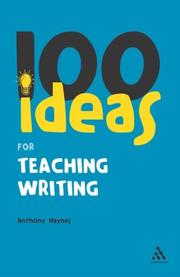 Cover of: 100 Ideas for Teaching Writing (Continuum One Hundreds Series) | Anthony Haynes