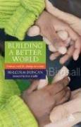 Cover of: Building a Better World | Malcolm Duncan