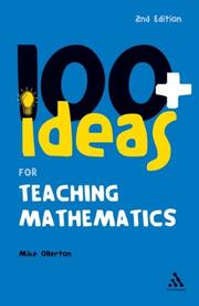 Cover of: 100+ Ideas for Teaching Mathematics (Continuum One Hundreds) | Mike Ollerton