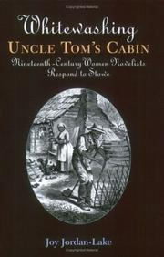 Whitewashing Uncle Tom's cabin by Joy Jordan-Lake