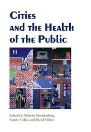 Cover of: Cities and the health of the public |