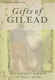 Cover of: Gifts of Gilead | Amy Lignitz Harken