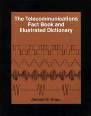 Cover of: illustrated telecommunications fact book and illustrated dictionary | Ahmed S. Khan