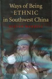Cover of: Ways of Being Ethnic in Southwest China (Studies on Ethnic Groups in China) | Stevan Harrell