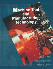 Machine Tool And Manufacturing Technology (Machine Tools) by Steve Krar, Mario Rapisarda, Albert F. Check