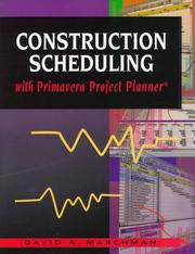 Cover of: Construction scheduling with Primavera Project planner | David A. Marchman