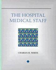 The hospital medical staff by Charles H. White