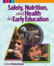 Cover of: Safety, nutrition, and health in early education