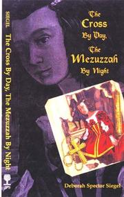Cover of: The cross by day, the mezuzzah by night