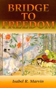 Cover of: Bridge to Freedom | Isabel R. Marvin