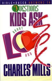 Cover of: Bible-based answers to questions kids ask about love and sex | Mills, Charles