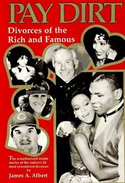 Cover of: Pay Dirt: Divorces of the Rich and Famous  | James A. Albert