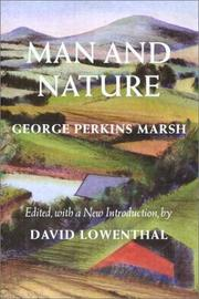 Man and nature by George Perkins Marsh, George P. Marsh