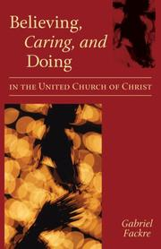 Cover of: Believing, caring, and doing in the United Church of Christ