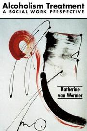 Cover of: Alcoholism treatment | Katherine S. Van Wormer