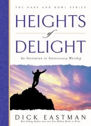 Cover of: Heights of Delight | Dick Eastman