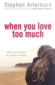Cover of: When you love too much