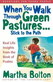 When You Walk Through Green Pastures...Stick to the Path