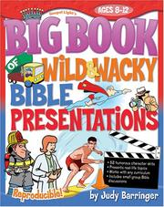 Cover of: The Big Book of Wild And Wacky Bible Presentations (Big Books (Gospel Light)) | Judy  Barringer
