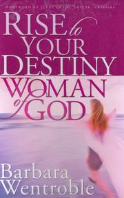 Cover of: Rise to Your Destiny Woman of God | Barbara Wentroble