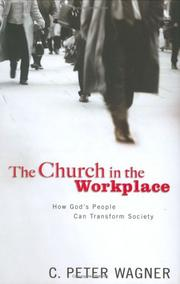 Cover of: The church in the workplace | C. Peter Wagner