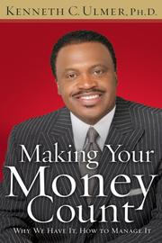 Cover of: Making Your Money Count | Kenneth C. Ulmer