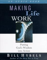 Cover of: Making Life Work | Bill Hybels