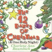 Cover of: The 12 dazes of Christmas & one holy night