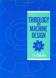 Cover of: Tribology in machine design | T. A. Stolarski