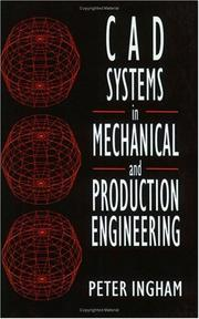 CAD systems in mechanical and production engineering by Peter Ingham