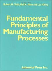 Cover of: Fundamental principles of manufacturing processes | Robert H. Todd