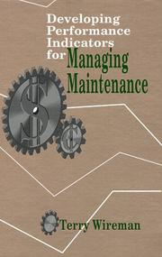 Cover of: Developing performance indicators for managing maintenance