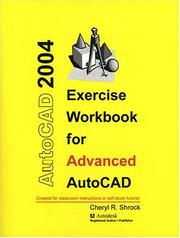 Cover of: Exercise Workbook for Advanced AutoCAD 2004 (AutoCAD Exercise Workbooks) | Cheryl Shrock