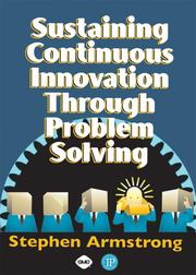 Sustaining Continuous Inovation Through Problem Solving by Stephen Armstrong