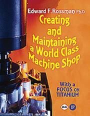 Cover of: Creating and Maintaining a World-Class Machine Shop | Ed Rossman