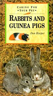 Cover of: Rabbits and Guinea Pigs (Caring for Your Pet Series) | Don Harper