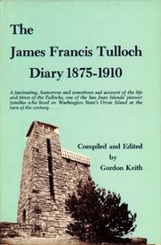 Cover of: James Francis Tulloch diary, 1875-1910 | James Francis Tulloch