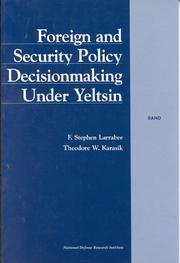 Cover of: Foreign and security policy decisionmaking under Yeltsin