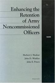 Cover of: Enhancing the Retention of Army Noncommissioned Officers | Herbert Shukiar