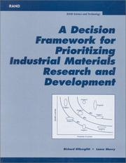Cover of: A Decision Framwork for Prioritizing Industrial Materials Research and Development | Richard Silberglitt