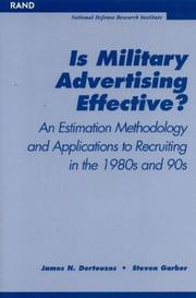 Cover of: Is Military Advertising Effective?  An Estimation Methodology and Applications to Recruiting in the 1980s and 90s