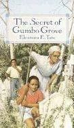 Cover of: The Secret of Gumbo Grove | Eleanora Tate