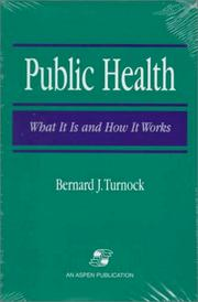 Public health by Bernard J. Turnock