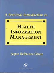 Cover of: A practical introduction to health information management |
