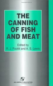 Canning of Fish and Meat by R.J. Footitt, A.S. Lewis